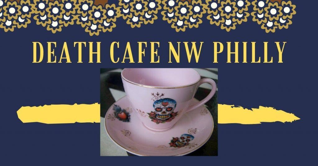 DEATH CAFE NW PHILLY